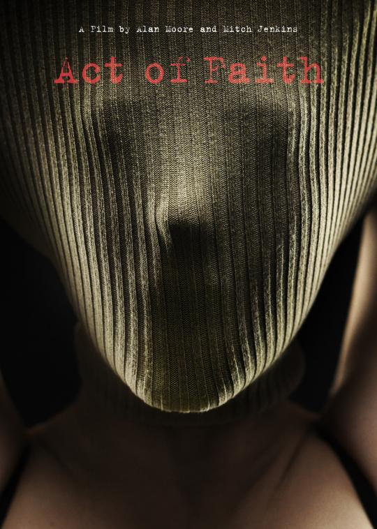 """Affiche de """"Act of Faith"""", écrit par Alan Moore, réalisé par Mitch Jenkins"""